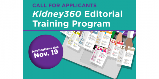 Apply now for the Kidney360 Editorial Training Program